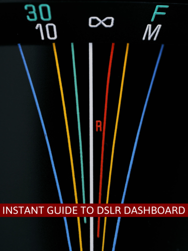 Instant Guide to DSLR Dashboard